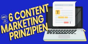6 Prinzipien für erstklassiges Content Marketing