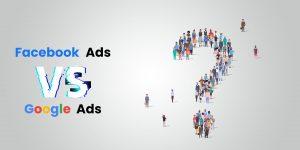 Google Ads vs. Facebook Ads Entscheidungshilfe
