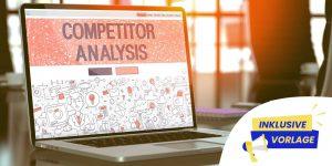 SEO-Konkurrenzanalyse in 3 Schritten, mit Vorlage